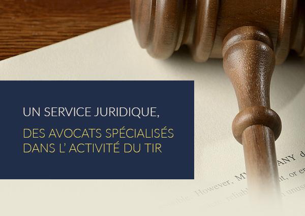 Un service juridique, des avocats spécialisés dans l'activité du tir